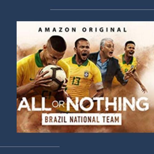 Amazonプライム・サッカードキュメンタリー・ブラジル代表のオールオアナッシング